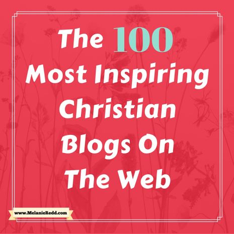 The 100 Most Inspiring Christian Blogs On The Web - Melanie Redd