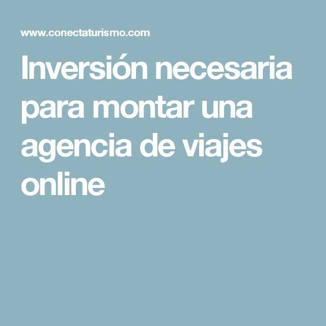 Inversión necesaria para montar una agencia de viajes online #tiquetesdeavion #agenciadeviajes