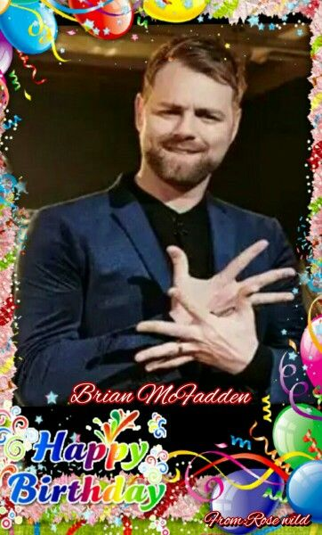 Happy Birthday 36'th Brian McFadden