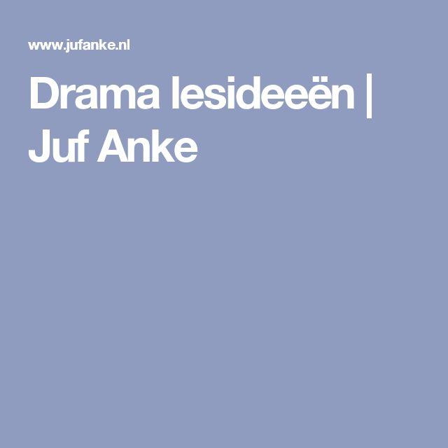 Drama lesideeën | Juf Anke