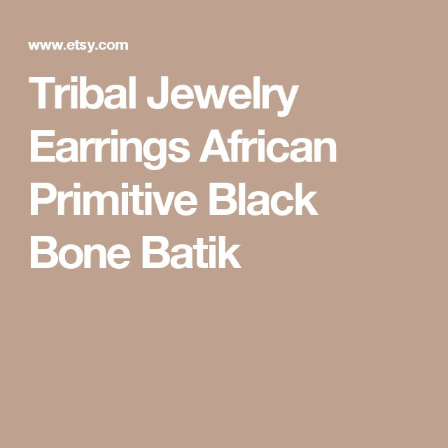 Tribal Jewelry Earrings African Primitive Black Bone Batik