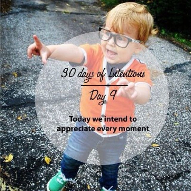 Day 9: 30 days of intentions. Today we intend to to appreciate every moment #dailyintention #affirmation #stralastyle