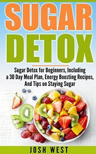 Sugar Detox: Sugar Detox for Beginners, Including a 30 Day Meal Plan, Energy Boosting Recipes, And Tips on Staying Sugar Free (Sugar Free, Detox Diet, and Engery Reset Diets Book 1) - http://www.kindle-free-books.com/sugar-detox-sugar-detox-for-beginners-including-a-30-day-meal-plan-energy-boosting-recipes-and-tips-on-staying-sugar-free-sugar-free-detox-diet-and-engery-reset-diets-book-1 #sugardetoxforbeginners #HymanDetoxDiet