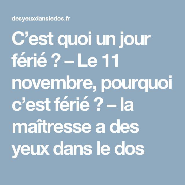 C'est quoi un jour férié ? – Le 11 novembre, pourquoi c'est férié ? – la maîtresse a des yeux dans le dos