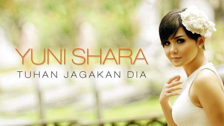 Yuni Shara - Tuhan Jagakan Dia (Official Music Video)