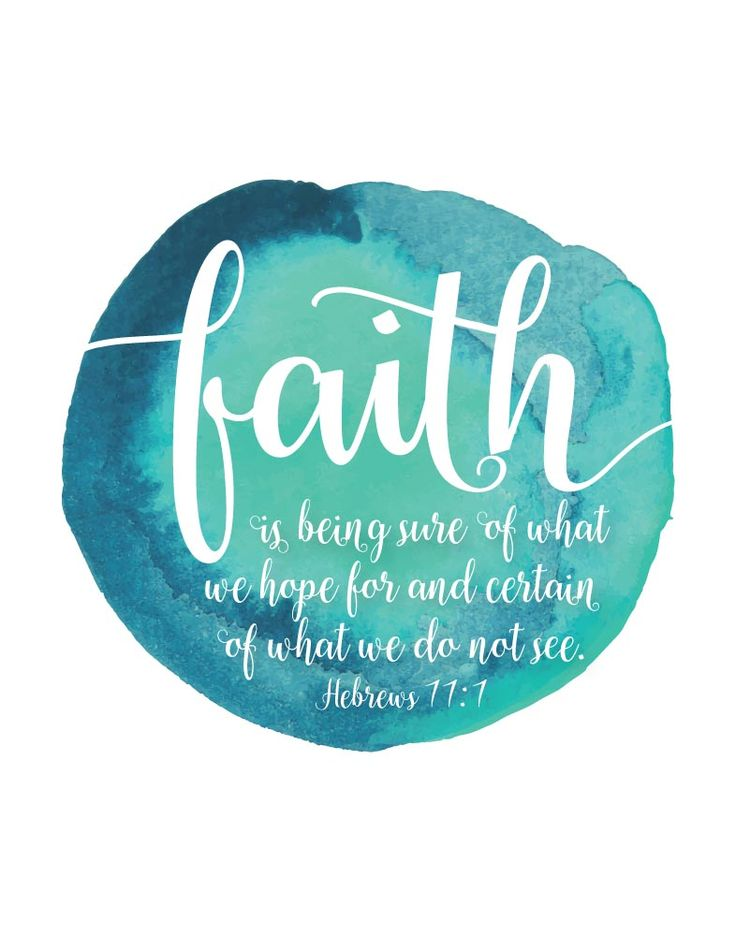 Faith is being sure of what we hope - Hebrews 11:1 - Bible Verse Print