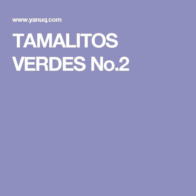 TAMALITOS VERDES No.2