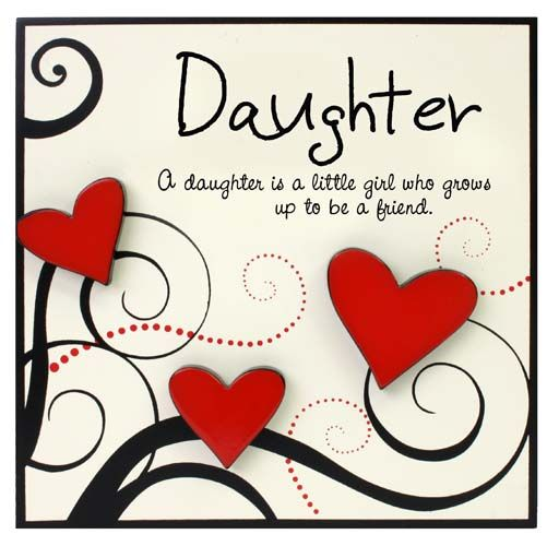 """Daughter Plaque by Heartfelt Moments. """"A daughter is a little girl who grows up to be a friend""""."""