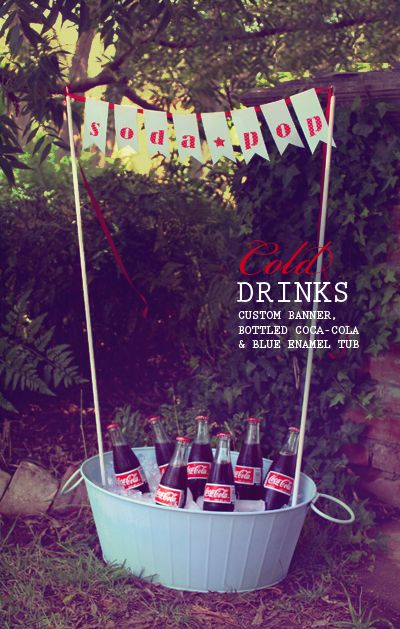 drinks in a tub w/banner: Coca Cola, Drinks Stations, Fourth Of July, Parties Drinks, Cocacola, Parties Banners, Parties Ideas, Drinks Display, Cold Drinks