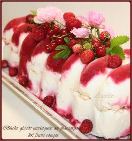BÛCHE GLACÉE MERINGUÉE AU MASCARPONE ET FRUITS ROUGES Encore des fruits rouges...mais les derniers, la profusion s'est bien calmée les...