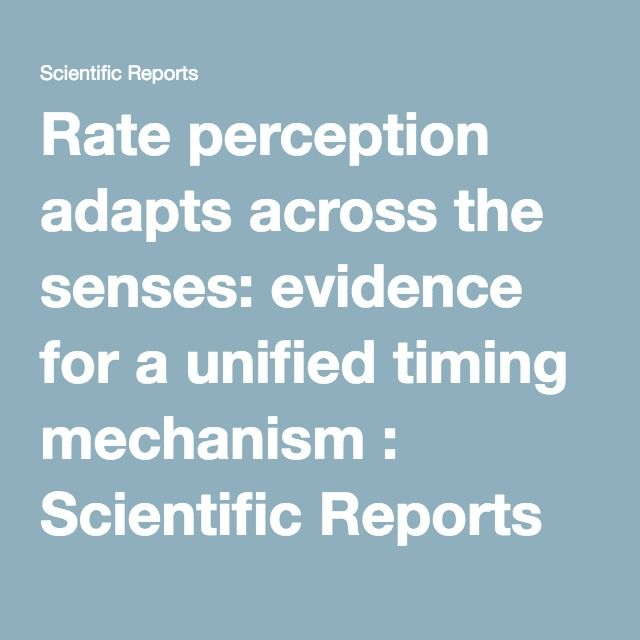 Rate perception adapts across the senses: evidence for a unified timing mechanism : Scientific Reports