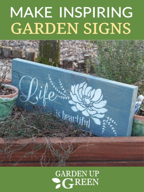 Make Garden Signs That Inspire Garden Signs Garden Signs Diy Rustic Gardens