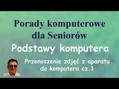 Poradnik komputerowy dla Seniorów Jak przesłać zdjęcia z aparatu, komórk...