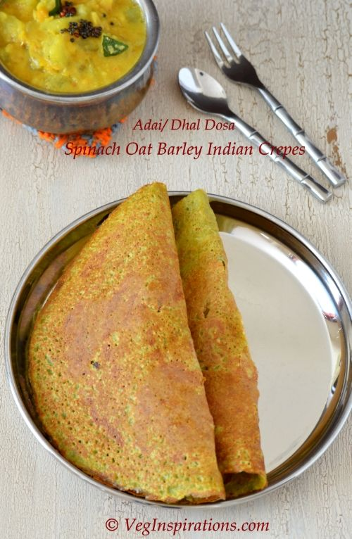 Spinach Oat Barley Adai/ Dhal Dosa/ Savory Indian crepes with lentils, spinach, oats, rice and barley. Nutritious, healthy and tasty :) #Recipes #Vegan #Vegetarian #Indianfood #Savory #Breakfast #Veganbreakfast #Lentils #Oatmeal #Spinach #Barley #Rice