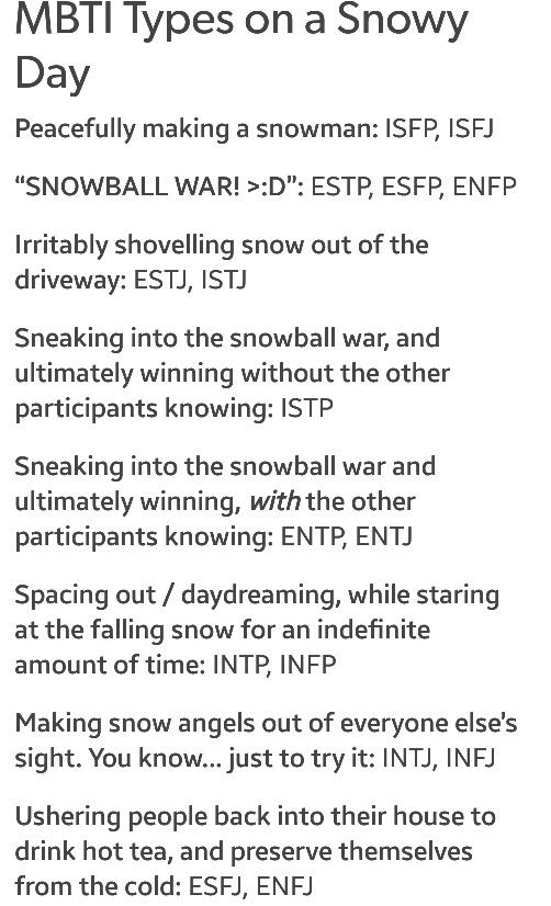More of the infj in this one, but I'd probably space out while staring at the snow while making a snow angel