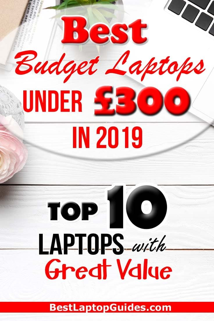 The Best Laptops Under 300 In January 2021 Uk Budget Laptops Best Laptops Best Budget