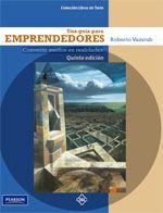 Roberto Vainrub. Una guía para emprendedores convertir sueños en realidades. 1ª ed. ISBN: 9786073204545. Disponible en: Base de Datos Pearson