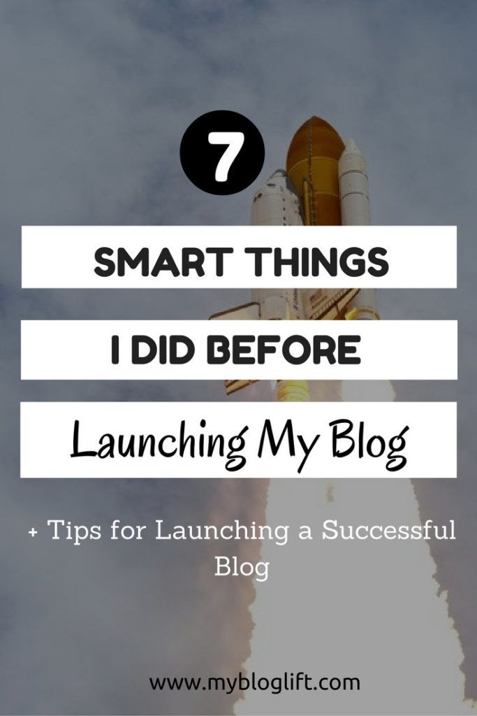 7 Smart Things I Did Launch a Successful Blog