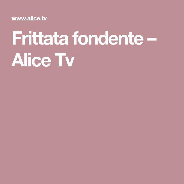 Frittata fondente – Alice Tv