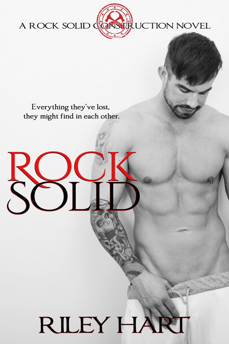 Rock Solid (Rock Solid Construction Book 1) by Riley Hart.