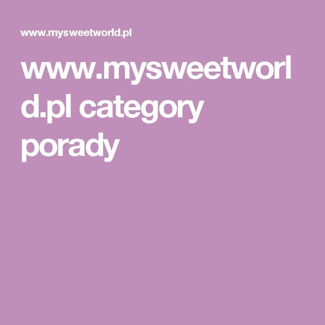 www.mysweetworld.pl category porady
