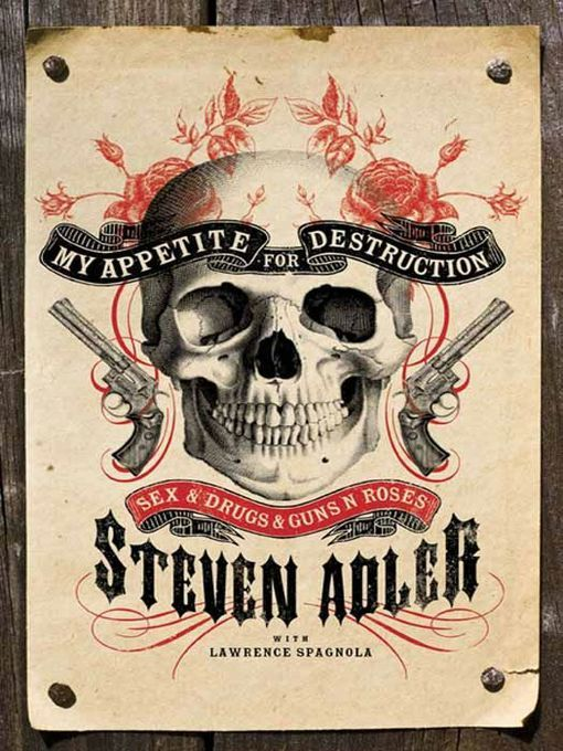 My Appetite for Destruction: Sex & Drugs & Guns N' Roses / Steven Adler ~  After forty years, twenty-eight ODs, three botched suicides, two heart attacks, a couple of jail stints, and a debilitating stroke, Steven Adler, the most self-destructive rock star ever, is ready to share the shattering untold truth in My Appetite for Destruction.: Worth Reading, Rose Books, Guns N Roses, Rocks Stars, Books Worth, Steven Adler, Destruction, Appetite, Drummers Steven