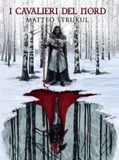 Bookish Advisor: Recensione: I cavalieri del Nord di Matteo Strukul...