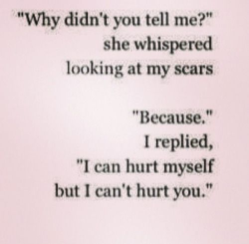 I just found out that my friend had scars... I didn't know what to do... I didn't want to lose her...