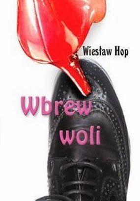 """"""" Autor poprzez dobry zmysł obserwacji opisuje małżeństwo, które ma ustabilizowaną sytuację materialną."""" http://debiutext.co.pl/20395,wbrew-woli-wieslaw-hop.html"""