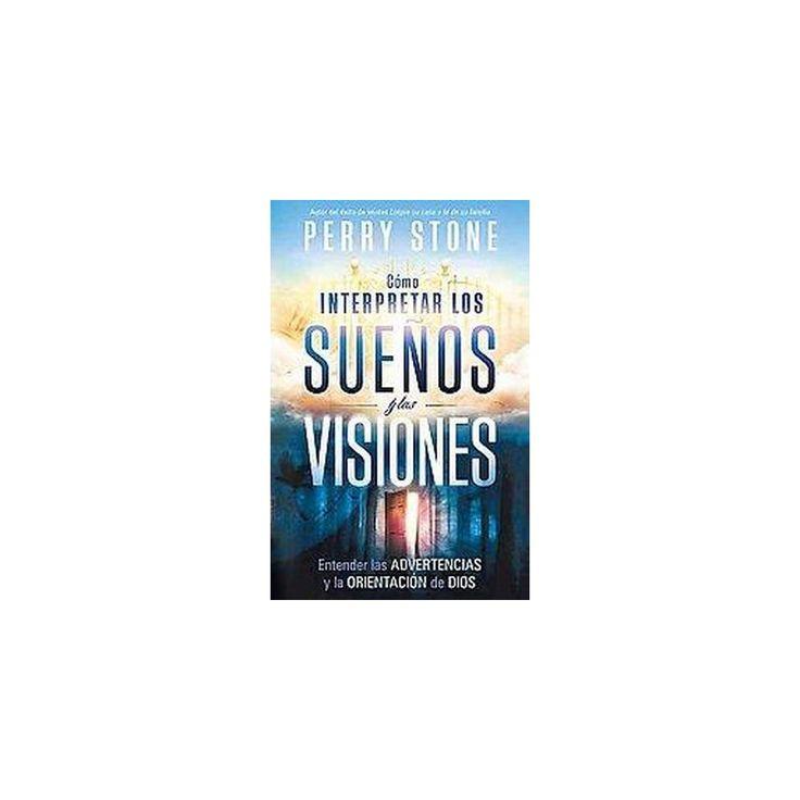 Como interpretar los suenos y las visiones / How to Interpret Dreams and Visions (Paperback)
