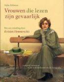 Stefan Bollmann - Vrouwen die lezen zijn gevaarlijk. Verzameling prachtige en verrassende schilderijen, tekeningen en foto's waarop lezende vrouwen staan afgebeeld, van de middeleeuwen tot de moderne tijd.