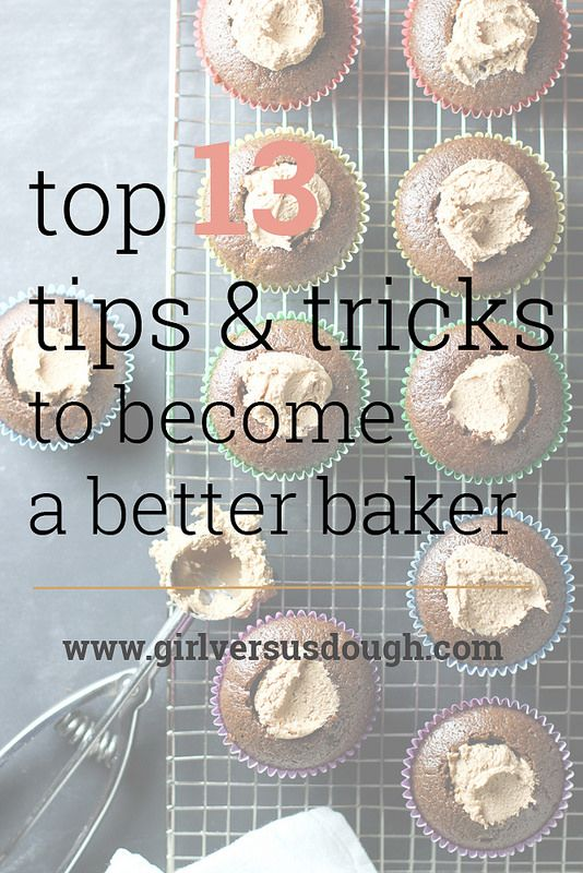 A Baker's Dozen: 13 (More) Baking Tips and Tricks to Become a Better Baker | Girl Versus Dough
