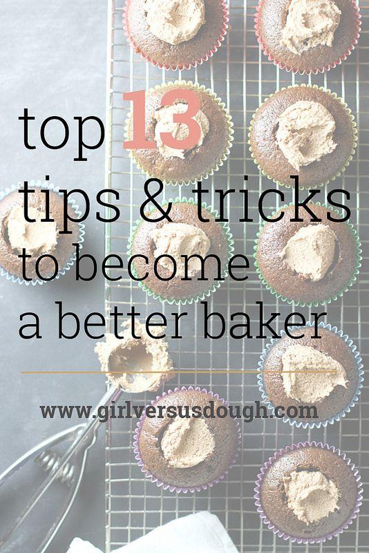 A Baker's Dozen: 13 (More) Baking Tips and Tricks to Become a Better Baker   Girl Versus Dough