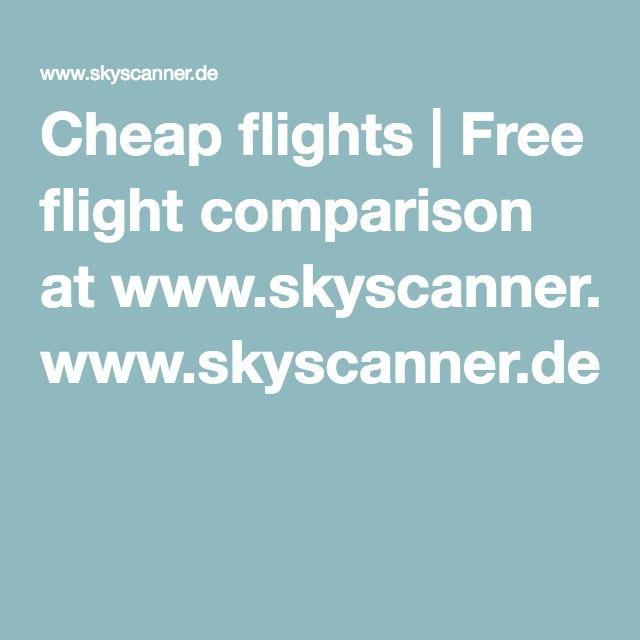 Cheap flights   Free flight comparison at www.skyscanner.de