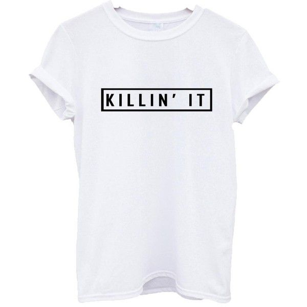 Amazon.com: EP Apparel US Unisex Killin' It T-Shirt Dope Swag Hype... (22 AUD) ❤ liked on Polyvore featuring tops and unisex tops