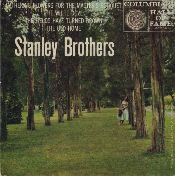 The Stanley Brothers & The Clinch Mountain Boys* - Gathering Flowers For The Master's Bouquet (Vinyl) at Discogs
