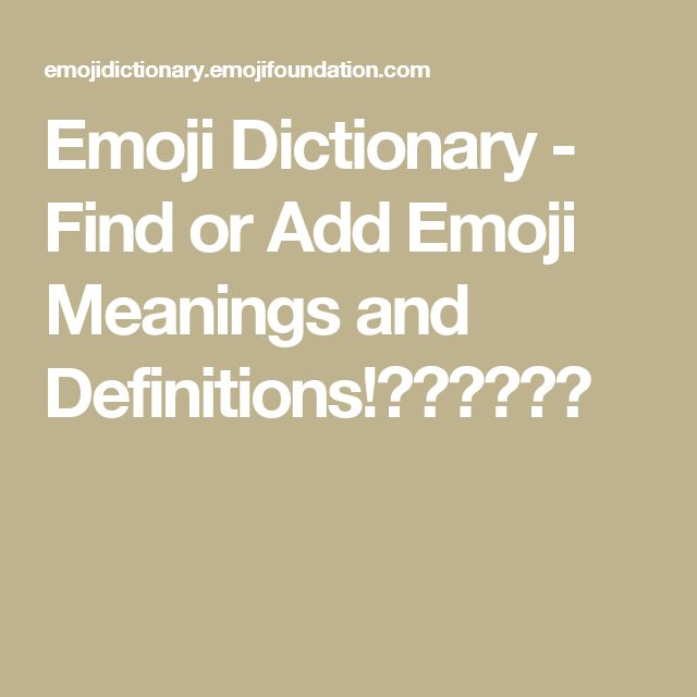 Emoji Dictionary - Find or Add Emoji Meanings and Definitions!😀😂👌❤️😍