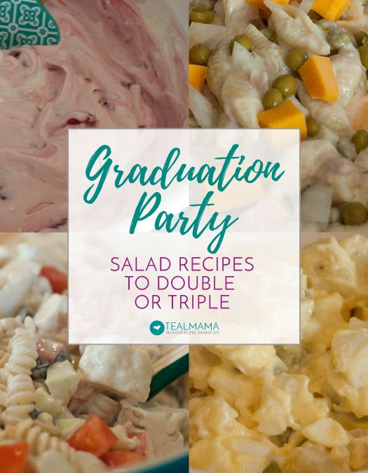 Graduation Party Salad Recipes to Double or Triple. Great ideas to feed a crowd of people for graduation parties and open houses.