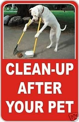 clean up after your pet sign dog pet no poop crap pick