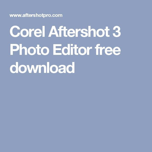 Corel Aftershot 3 Photo Editor free download