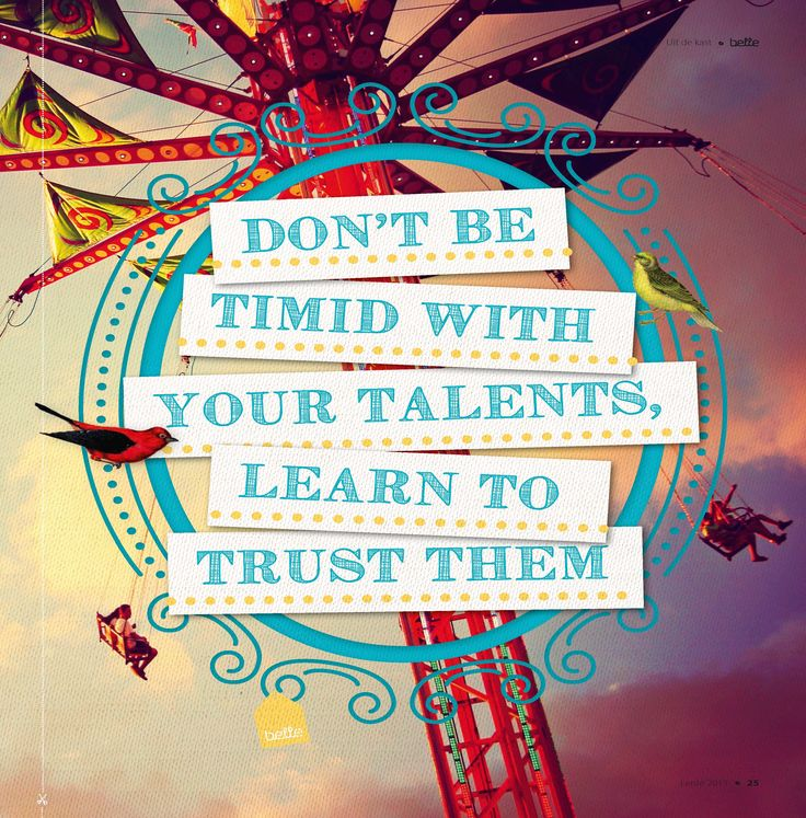 Learn To Trust Quotes: Don't Be Timid With Your Talents, Learn To Trust Them