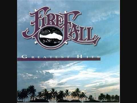 Firefall..... Just remember I love you...  Had interesting band names back when...I liked their name...