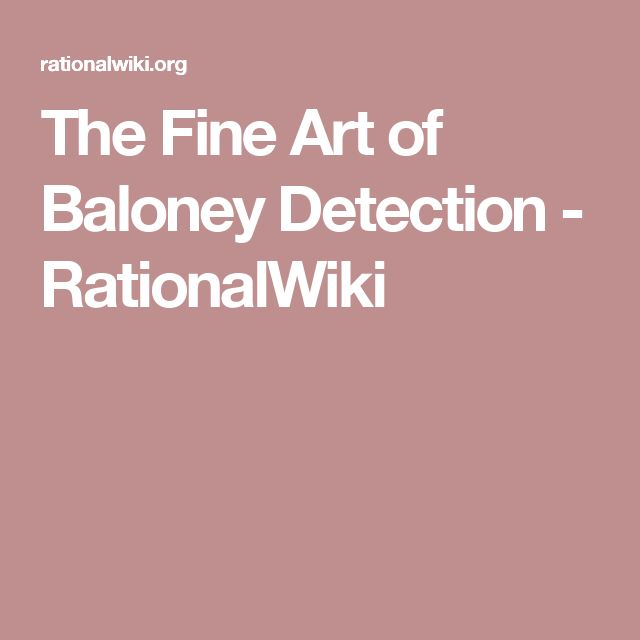 The Fine Art of Baloney Detection - RationalWiki