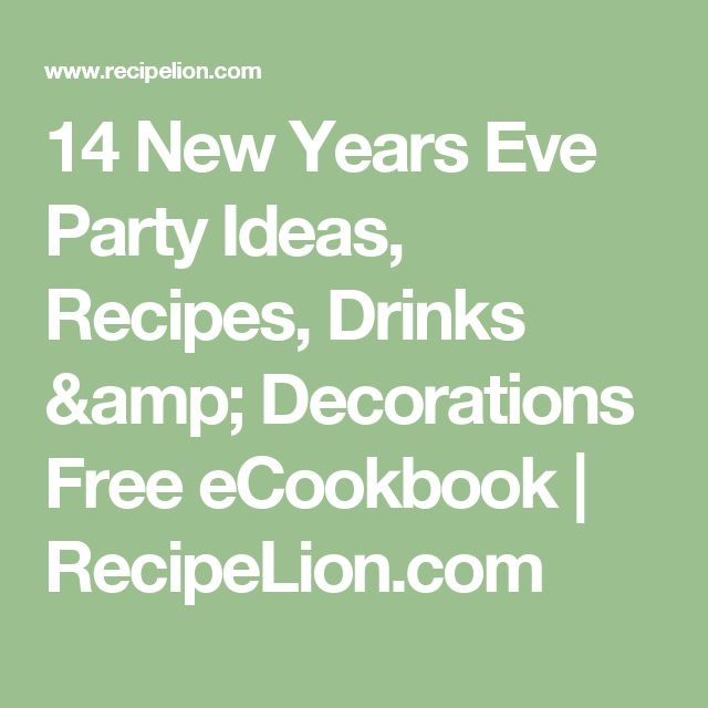 14 New Years Eve Party Ideas, Recipes, Drinks & Decorations Free eCookbook | RecipeLion.com