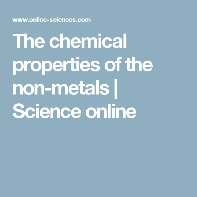 The chemical properties of the non-metals | Science online
