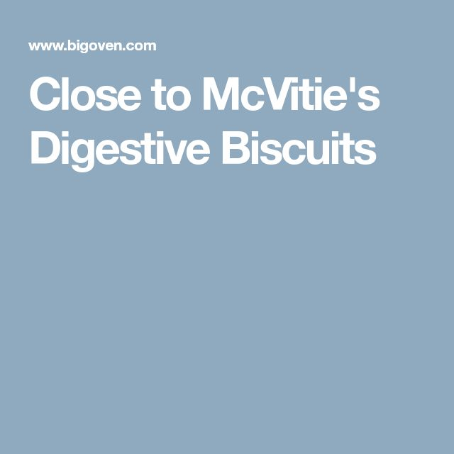 Close to McVitie's Digestive Biscuits