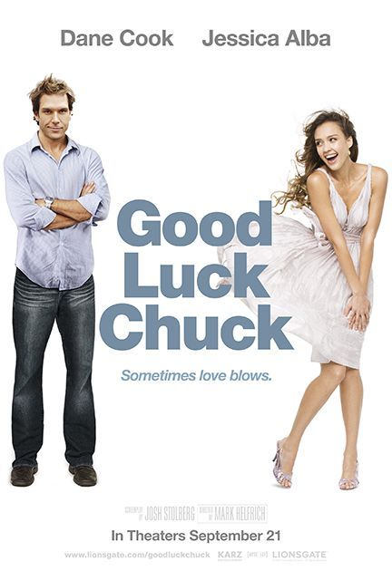 Good Luck Chuck. This is another all time favorite of mine. I could watch this one every day. Dane of course is hilarious, no surprise there. And so is Jessica, in a sort of quirky/clumsy way. They're great together