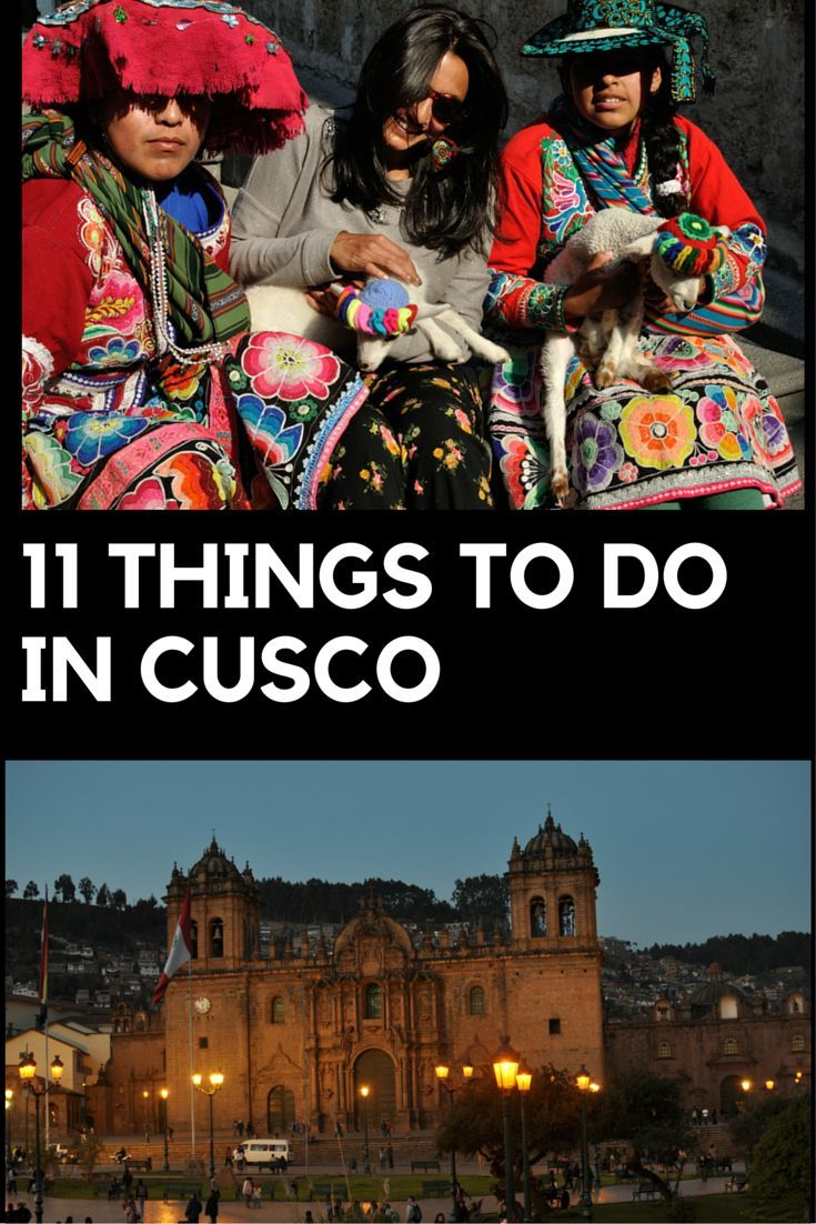 I've done most of these things and more but I can't wait to try again!!!11 things to do in Cusco, Peru