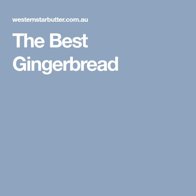 The Best Gingerbread