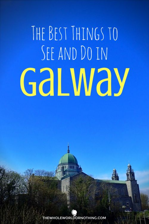 The Best Things to See & Do in Galway | Ireland Itinerary Planning | Travel Tips for Ireland | Irish Road Trip | Where To Go In Ireland | Which Cities To See In Ireland | European Travel Recommendations | European Road Trip